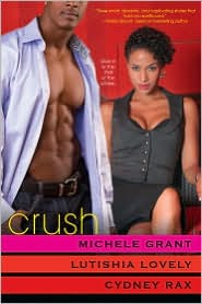 CRUSH – New Anthology Featuring Michele Grant, Lutishia Lovely and Cydney Rax